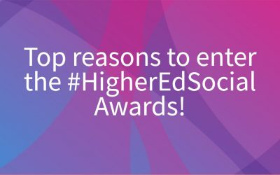 Top reasons to enter the #HigherEdSocial Awards!